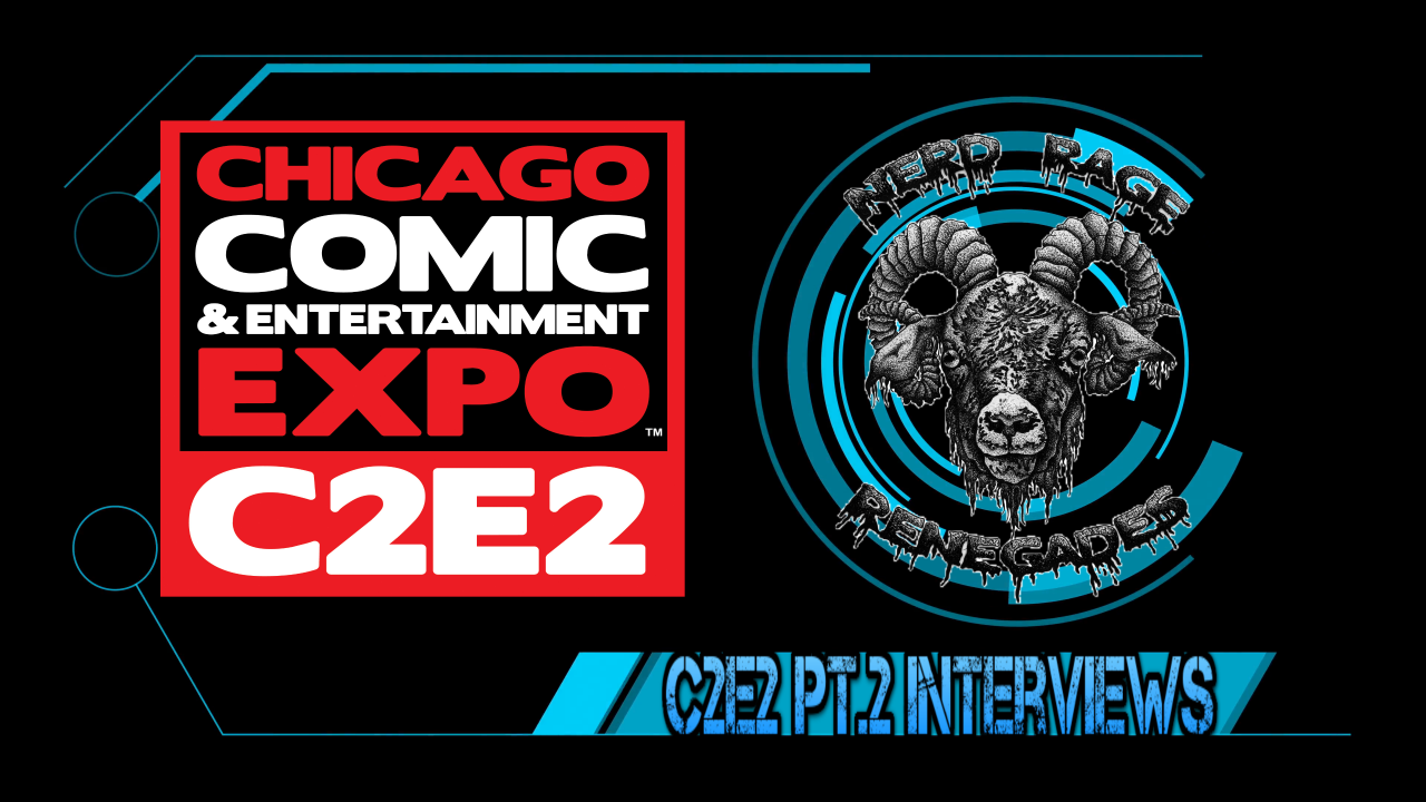 Nerd Rage Renegades EP 184: C2E2 Pt 2: Comic Interviews