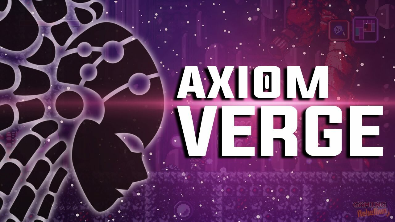Axiom Verge: It's Like Sleeping With A Porn Star, But No VD